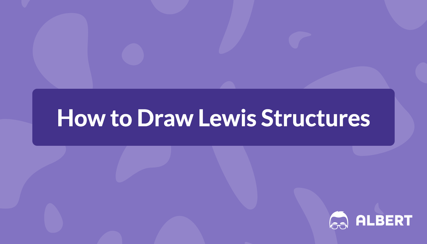 Lewis Structures Learn How To Draw Lewis Structures Albert Io