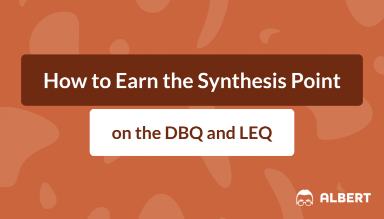 How to Earn the Synthesis Point on the DBQ and LEQ