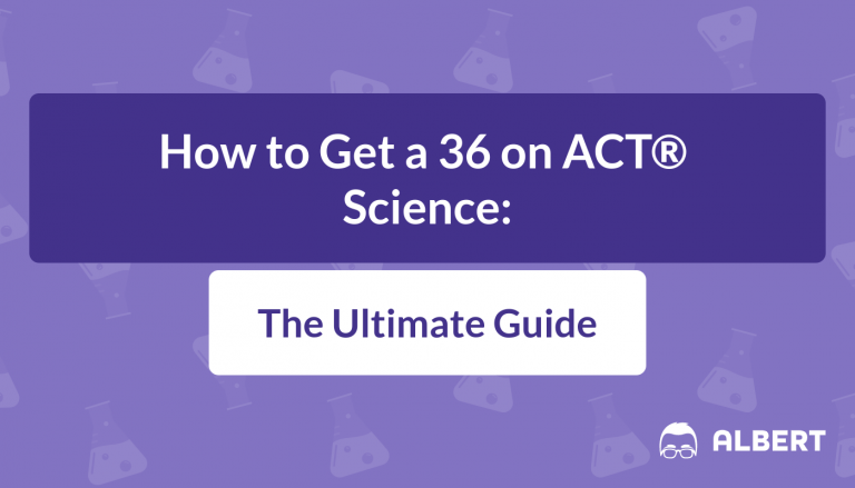 How to Get a 36 on ACT Science: The Ultimate Guide