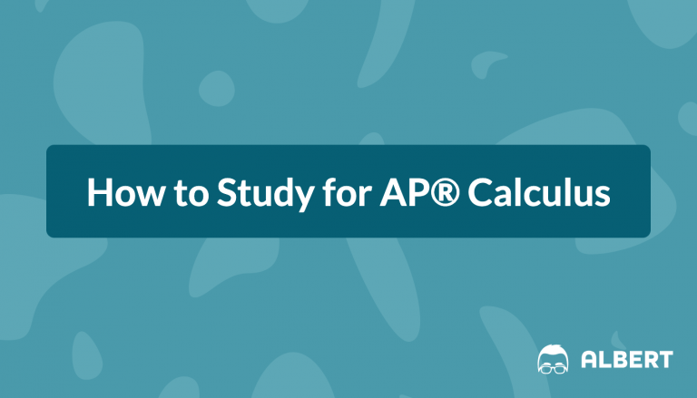 How to Study for AP® Calculus