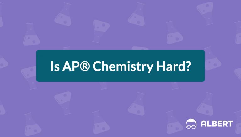 Is AP® Chemistry Hard?