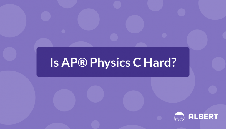 Is AP® Physics C Hard?