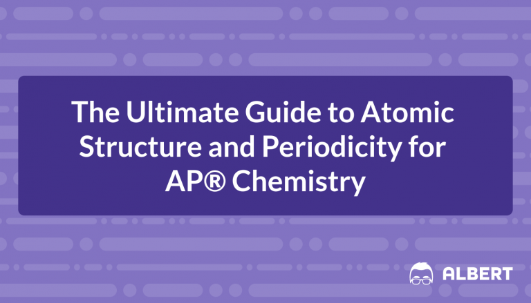 The Ultimate Guide to Atomic Structure and Periodicity for AP® Chemistry
