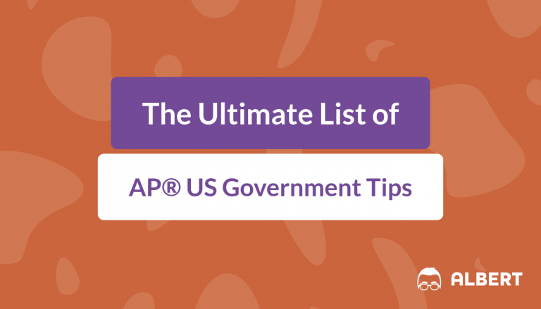The Ultimate List of AP® US Government Tips