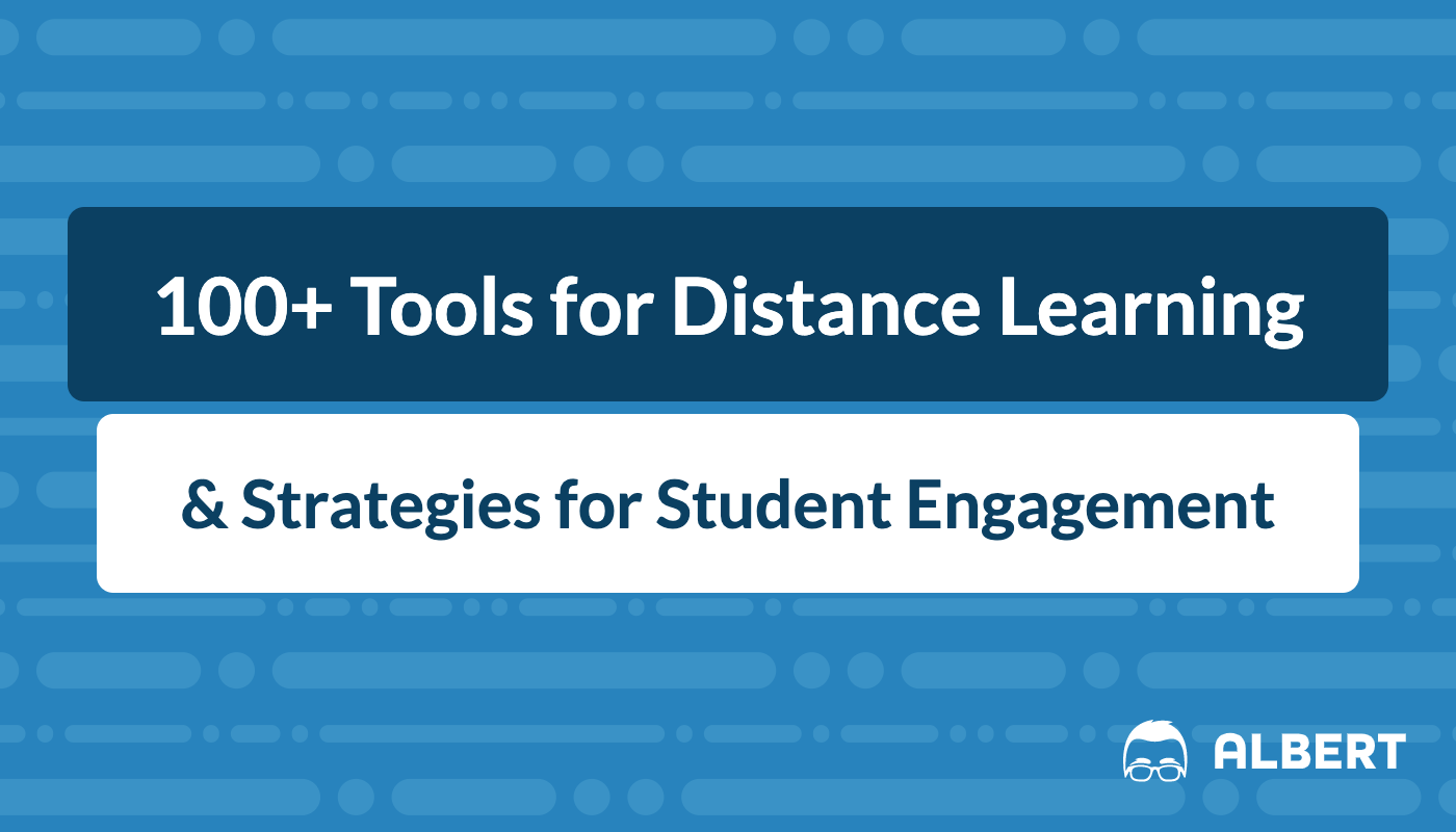 131 Tools For Distance Learning Strategies For Student Engagement Albert Resources