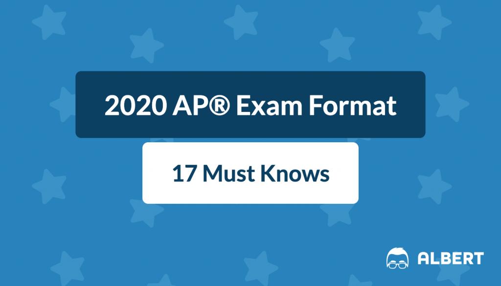 2020 Ap Exam Format 17 Must Knows Albert Resources