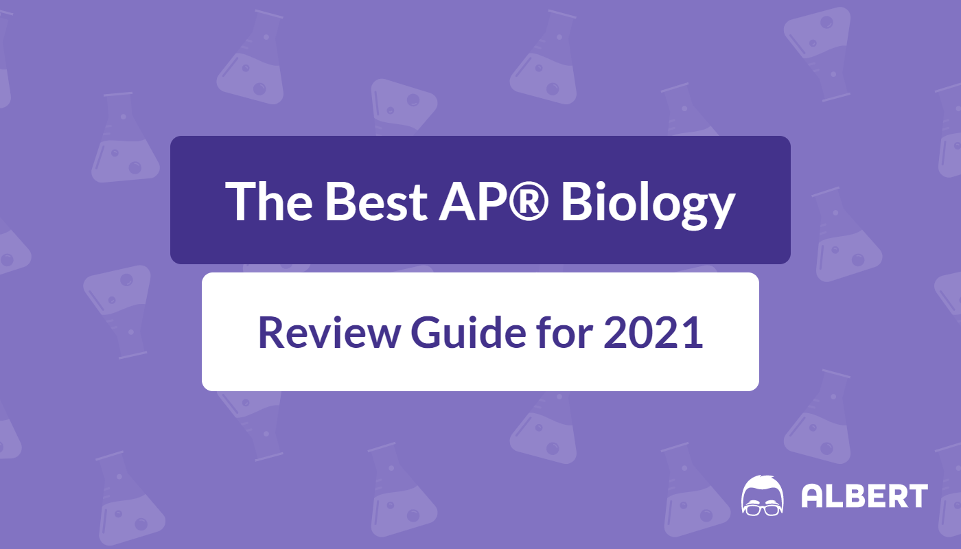 The Best Ap Biology Review Guide For 2021 Albert Resources