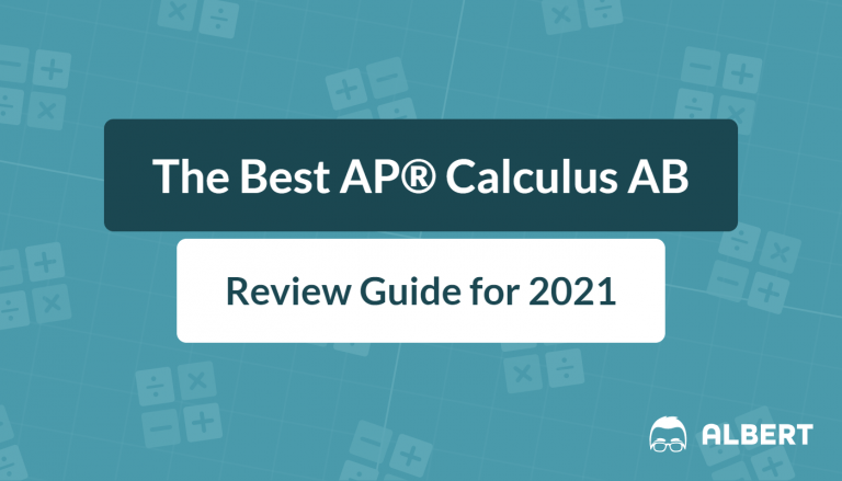 The Best AP® Calculus AB Review Guide for 2021