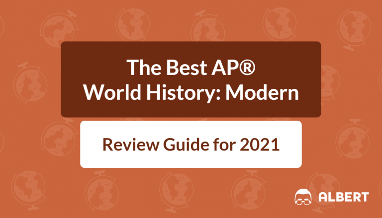 The Best AP® World History Modern Review Guide for 2021