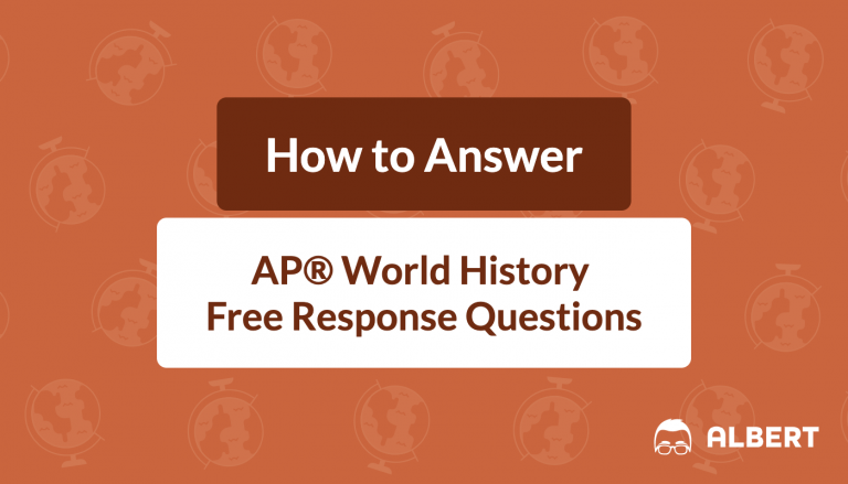 how to answer AP® World History free response questions