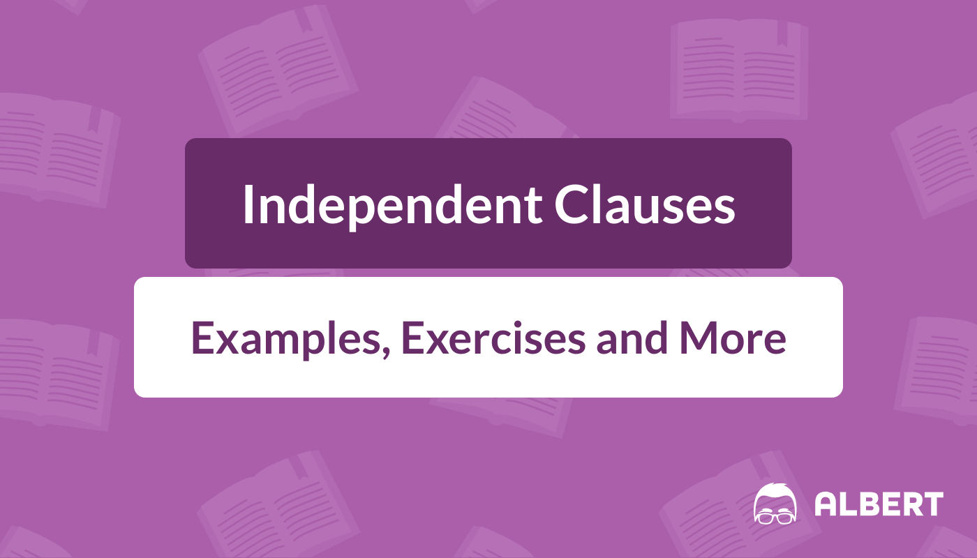 Independent Clauses Definition Examples Exercises Albert Io