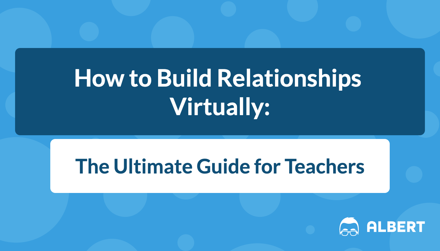 How To Build Relationships Virtually The Ultimate Guide Albert Resources